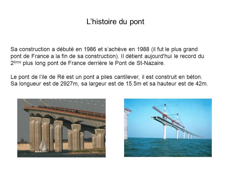 Lhistoire du pont Sa construction a débuté en 1986 et sachève en 1988 (il fut le plus grand pont de France a la fin de sa construction).