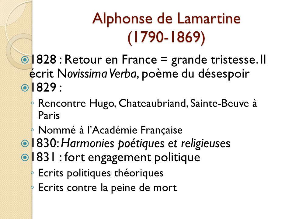 Alphonse de Lamartine (1790-1869) 1828 : Retour en France = grande tristesse.