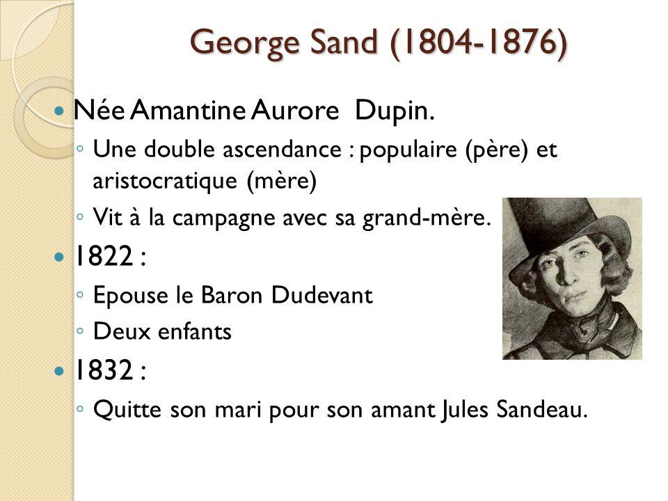 Née Amantine Aurore Dupin.