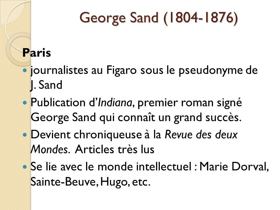 George Sand (1804-1876) Paris journalistes au Figaro sous le pseudonyme de J.