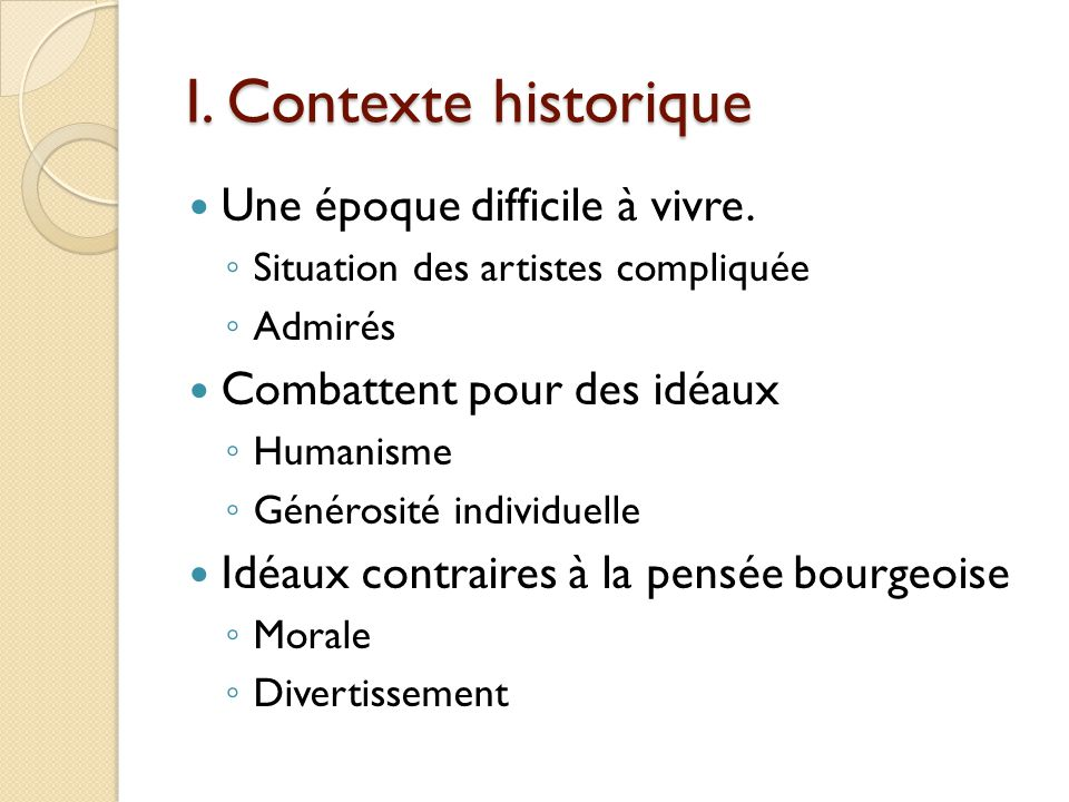 I.Contexte historique Une époque difficile à vivre.