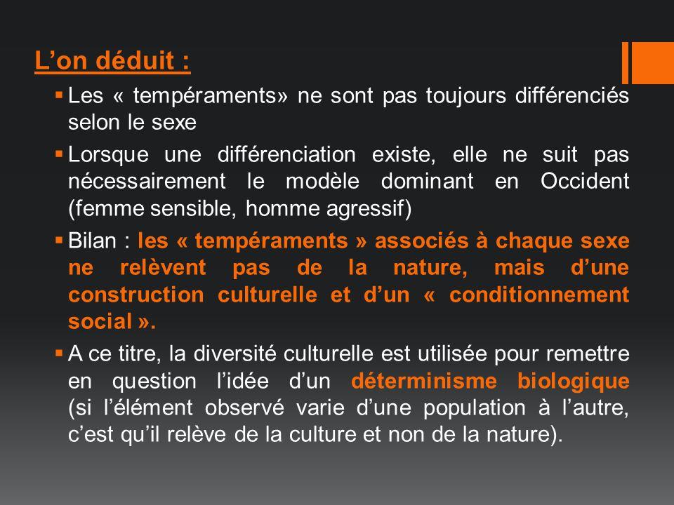 Lon déduit : Les « tempéraments» ne sont pas toujours différenciés selon le sexe Lorsque une différenciation existe, elle ne suit pas nécessairement l