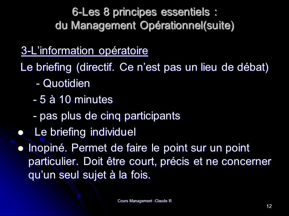 Cours Management -Claude R 6-Les 8 principes essentiels : du Management Opérationnel(suite) 3-Linformation opératoire 3-Linformation opératoire Le bri