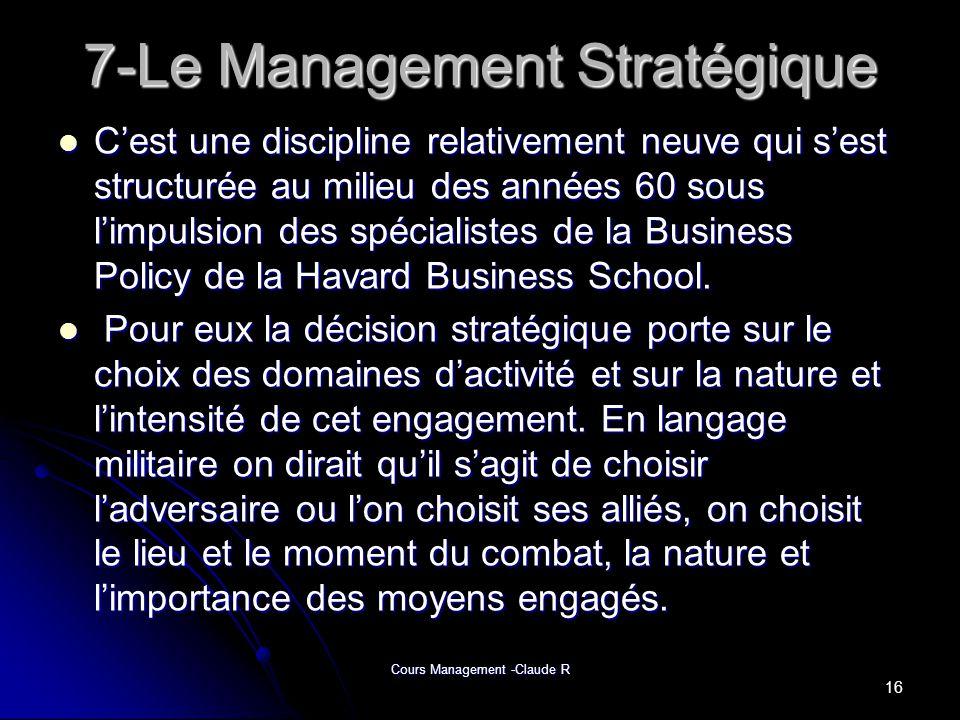 Cours Management -Claude R 7-Le Management Stratégique Cest une discipline relativement neuve qui sest structurée au milieu des années 60 sous limpuls