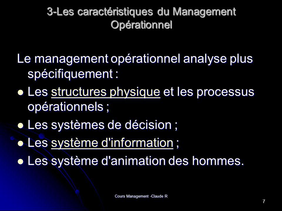 Cours Management -Claude R 3-Les caractéristiques du Management Opérationnel Le management opérationnel analyse plus spécifiquement : Les structures p