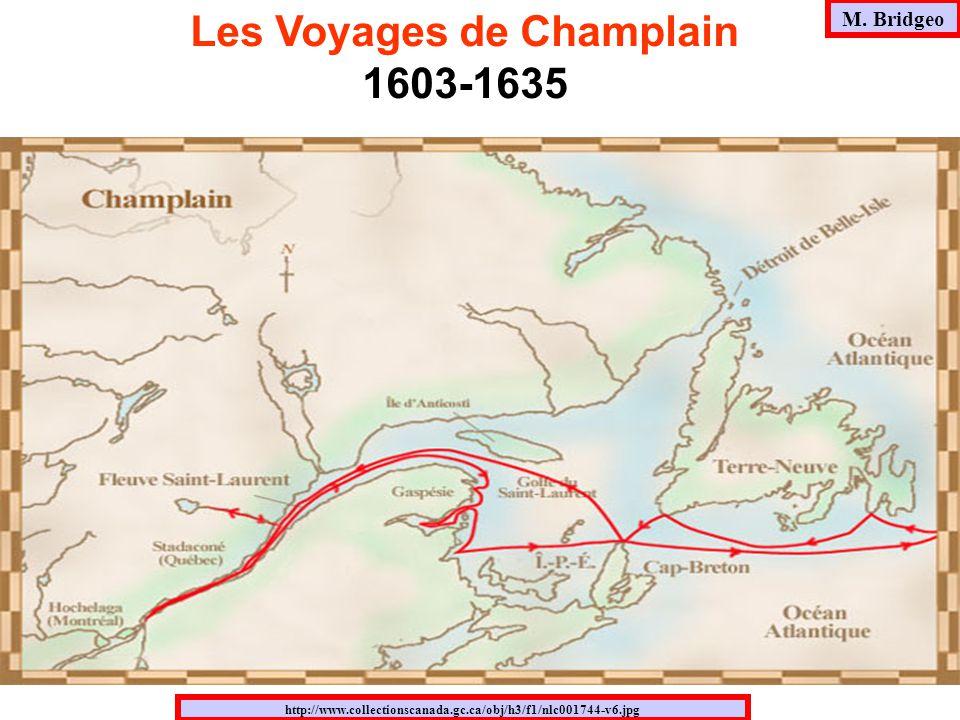 M. Bridgeo http://www.collectionscanada.gc.ca/obj/h3/f1/nlc001744-v6.jpg Les Voyages de Champlain 1603-1635