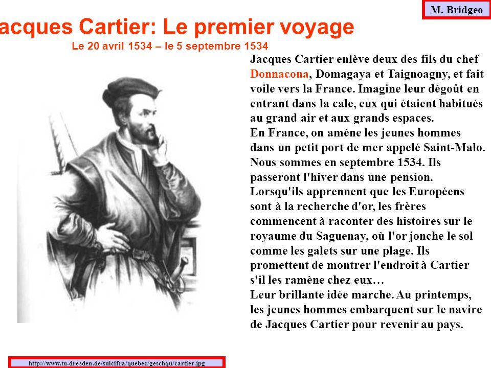Jacques Cartier enlève deux des fils du chef Donnacona, Domagaya et Taignoagny, et fait voile vers la France.