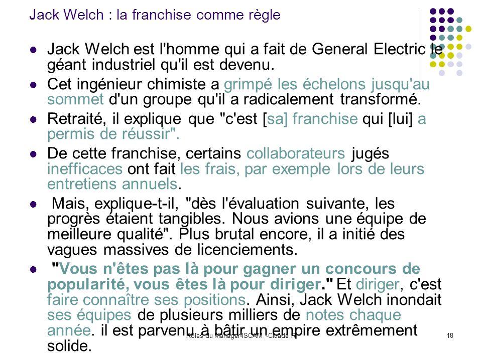 Rôles du Manager-ISCAM -Cluade R18 Jack Welch : la franchise comme règle Jack Welch est l'homme qui a fait de General Electric le géant industriel qu'