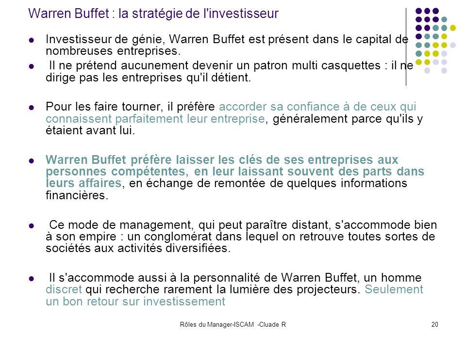 Rôles du Manager-ISCAM -Cluade R20 Warren Buffet : la stratégie de l'investisseur Investisseur de génie, Warren Buffet est présent dans le capital de