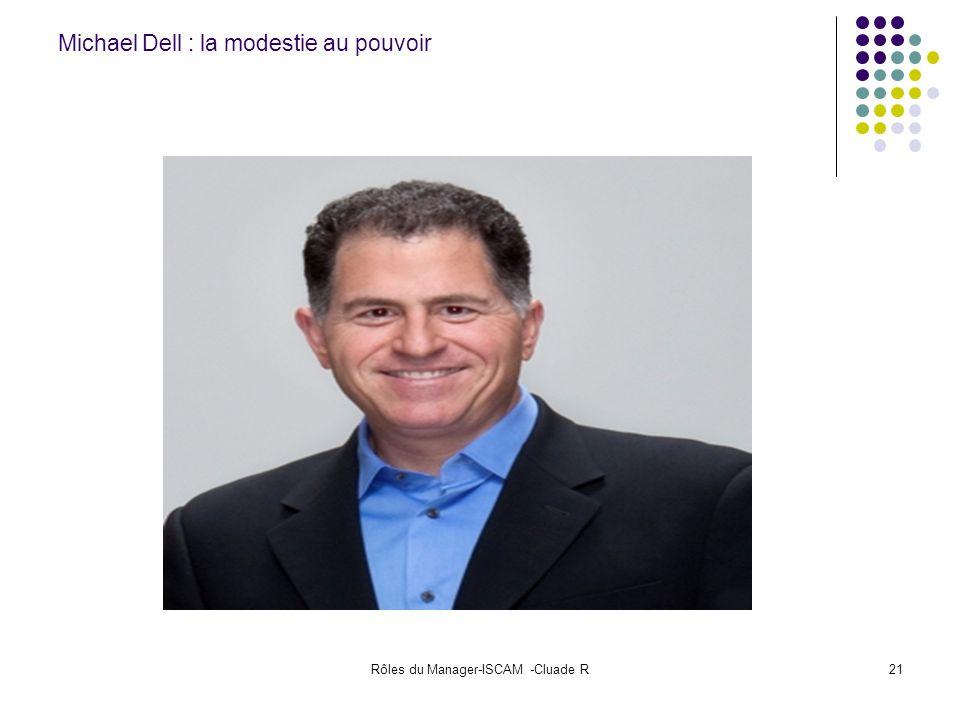 Rôles du Manager-ISCAM -Cluade R21 Michael Dell : la modestie au pouvoir
