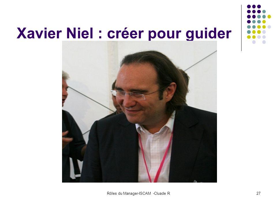 Rôles du Manager-ISCAM -Cluade R27 Xavier Niel : créer pour guider
