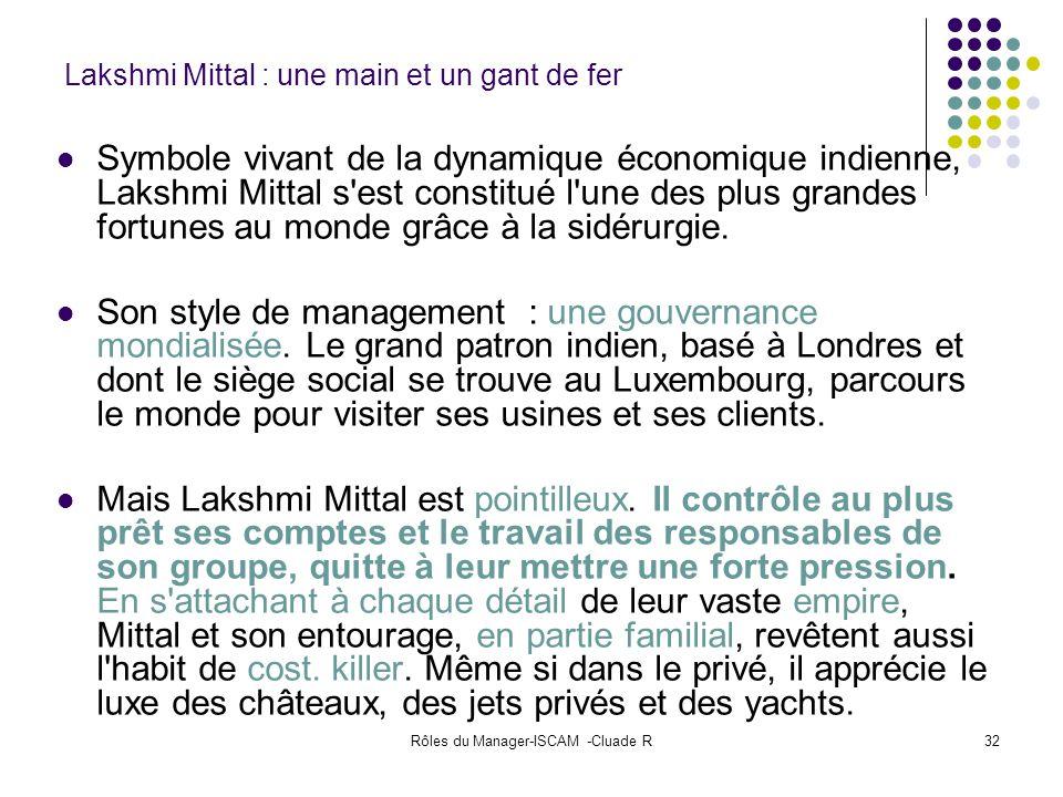 Rôles du Manager-ISCAM -Cluade R32 Lakshmi Mittal : une main et un gant de fer Symbole vivant de la dynamique économique indienne, Lakshmi Mittal s'es