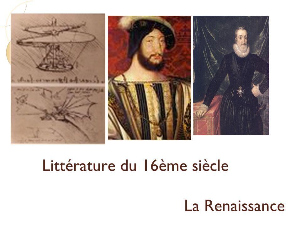 Littérature et histoire du 16ème siècle Littérature du 16ème siècle La Renaissance