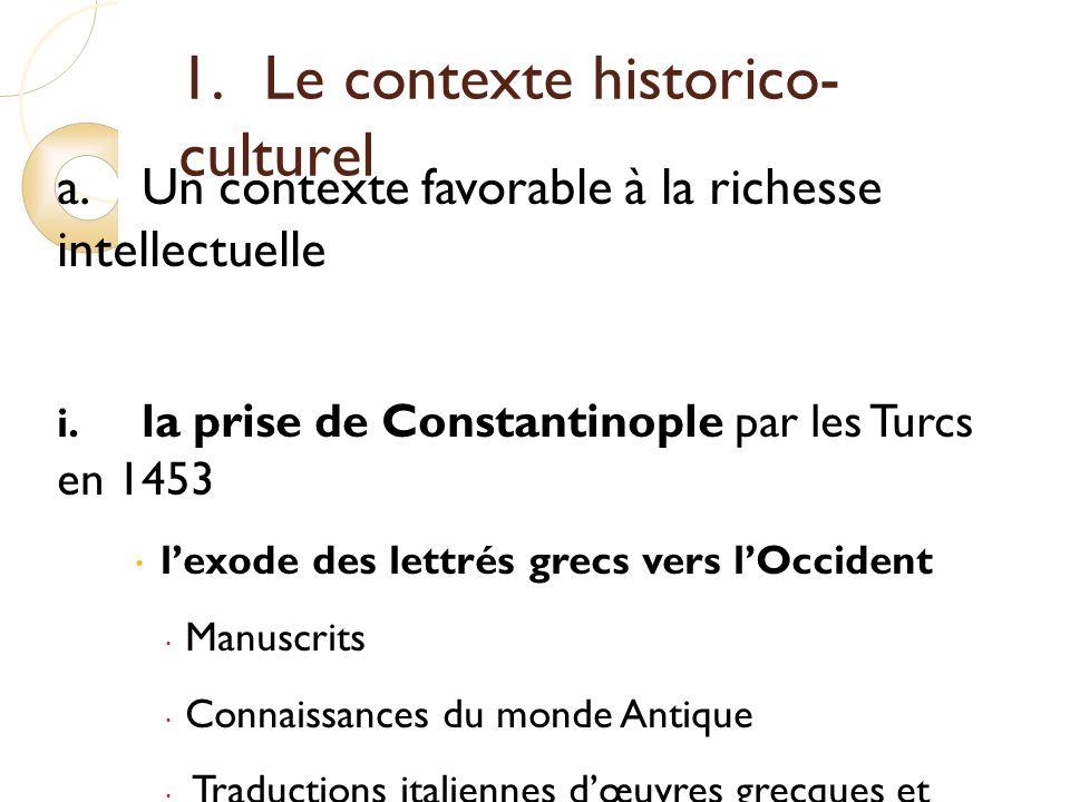 1.Le contexte historico- culturel a.Un contexte favorable à la richesse intellectuelle i.
