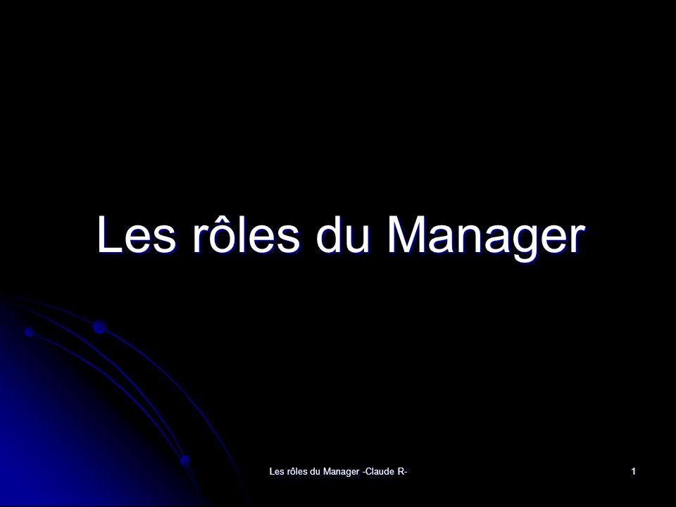Les rôles du Manager -Claude R-1 Les rôles du Manager Les rôles du Manager