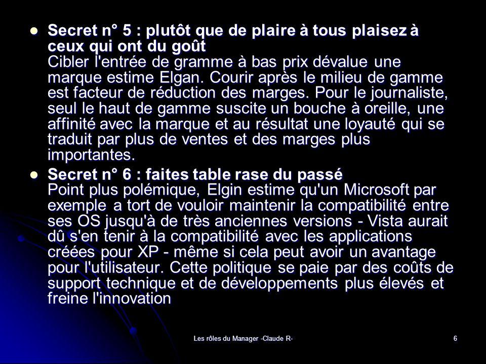 Les rôles du Manager -Claude R-6 Secret n° 5 : plutôt que de plaire à tous plaisez à ceux qui ont du goût Cibler l entrée de gramme à bas prix dévalue une marque estime Elgan.