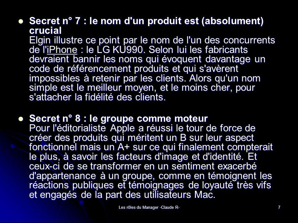 Les rôles du Manager -Claude R-7 Secret n° 7 : le nom d un produit est (absolument) crucial Elgin illustre ce point par le nom de l un des concurrents de l iPhone : le LG KU990.