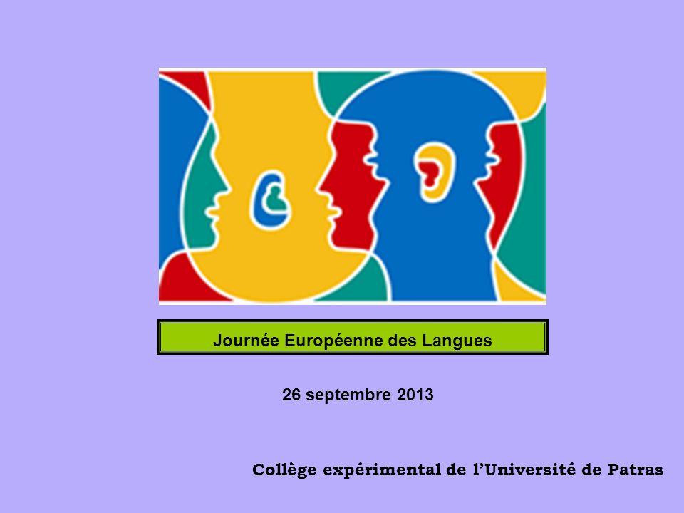 26 septembre 2013 Journée Européenne des Langues Collège expérimental de lUniversité de Patras