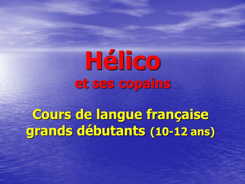 Hélico et ses copains Cours de langue française grands débutants (10-12 ans)