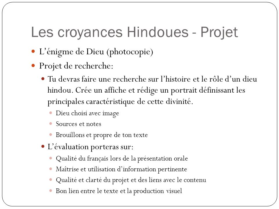 Les croyances Hindoues - Projet Lénigme de Dieu (photocopie) Projet de recherche: Tu devras faire une recherche sur lhistoire et le rôle dun dieu hind
