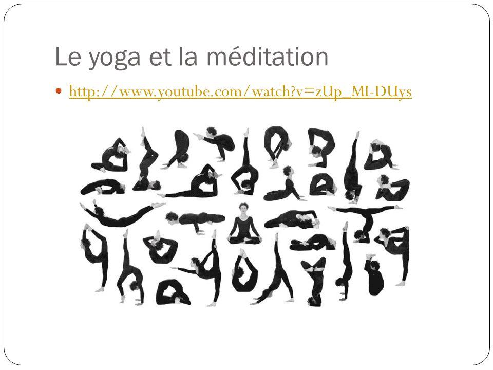 Le yoga et la méditation http://www.youtube.com/watch?v=zUp_MI-DUys