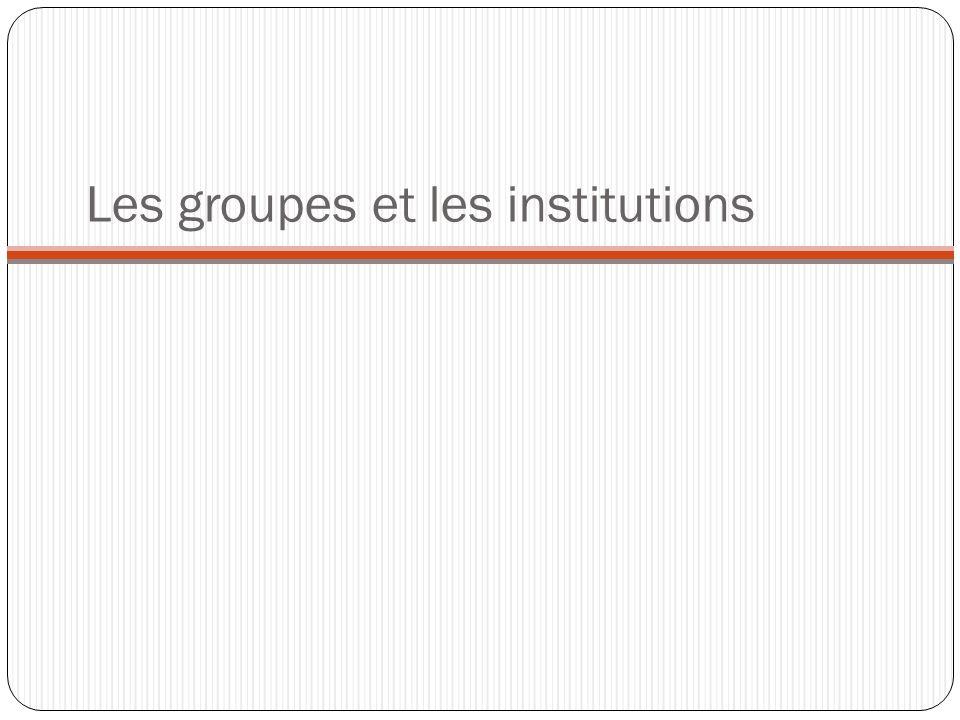 Les groupes et les institutions