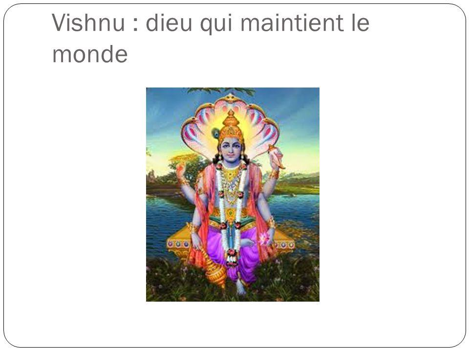 Vishnu : dieu qui maintient le monde