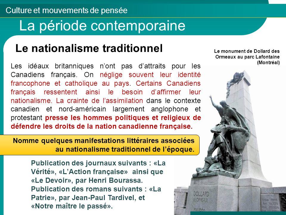 Culture et mouvements de pensée La période contemporaine Le nationalisme traditionnel Les idéaux britanniques nont pas dattraits pour les Canadiens fr