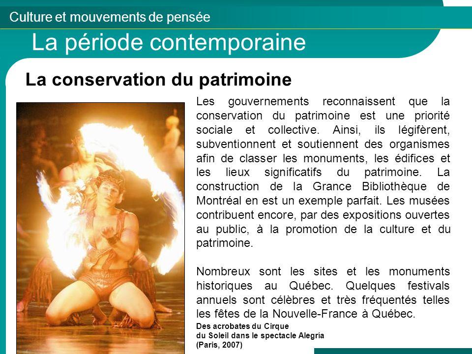 Culture et mouvements de pensée La période contemporaine La conservation du patrimoine Les gouvernements reconnaissent que la conservation du patrimoi