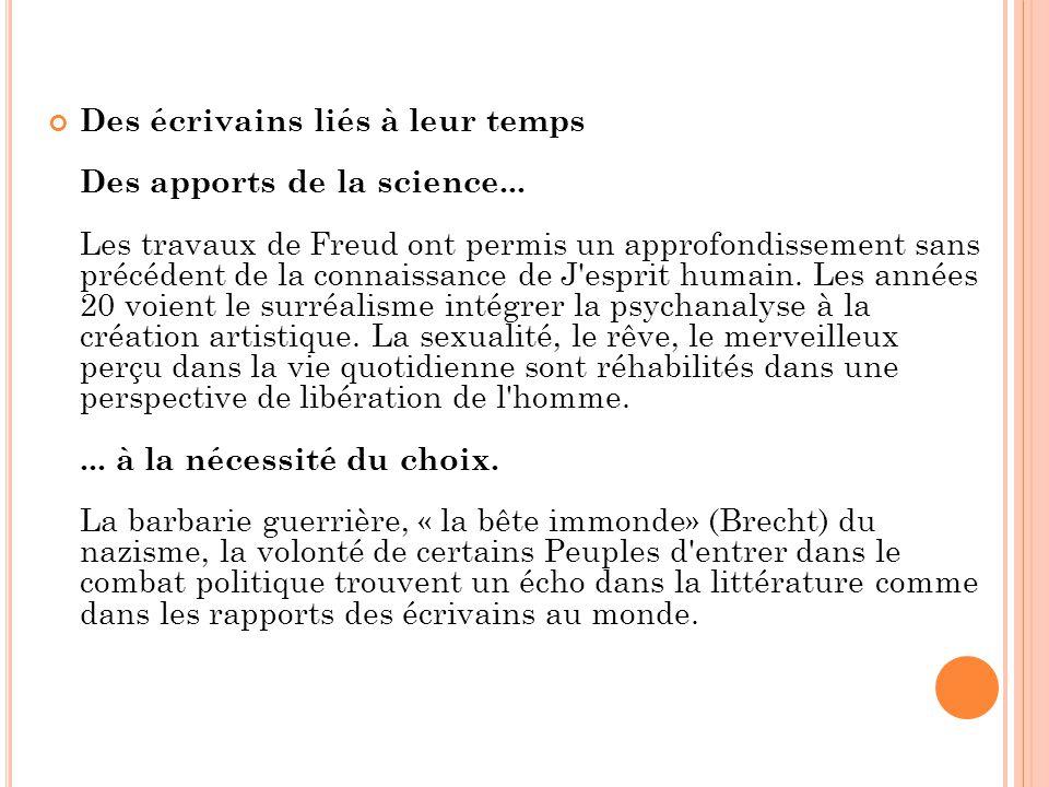 Des écrivains liés à leur temps Des apports de la science... Les travaux de Freud ont permis un approfondissement sans précédent de la connaissance de