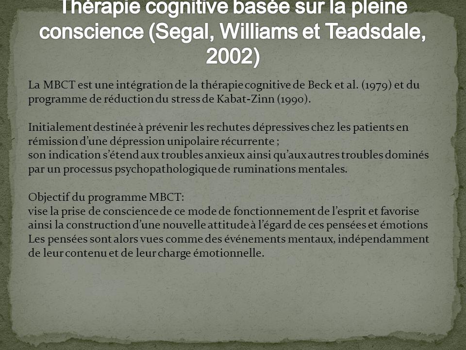 La MBCT est une intégration de la thérapie cognitive de Beck et al. (1979) et du programme de réduction du stress de Kabat-Zinn (1990). Initialement d