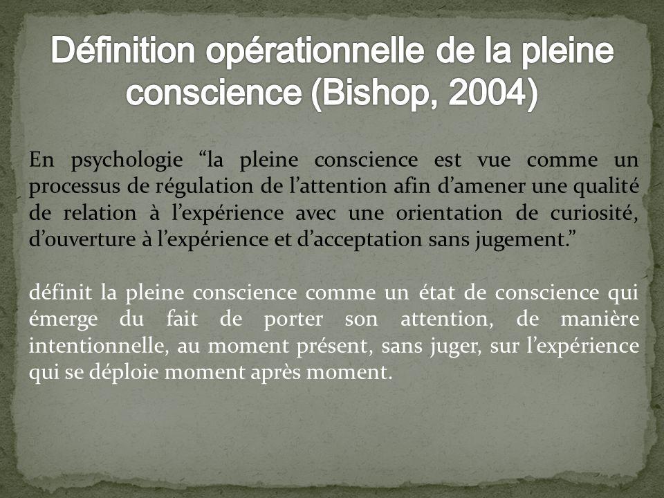 Selon Shapiro(2006), il y a trois composante principales à létat de pleine conscience: 1- Lintention (continuum allant de lautorégulation à lauto-exploration et finalement à lauto-libération).