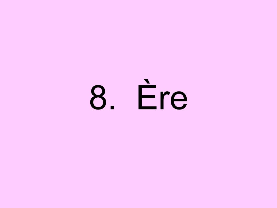 8. Ère