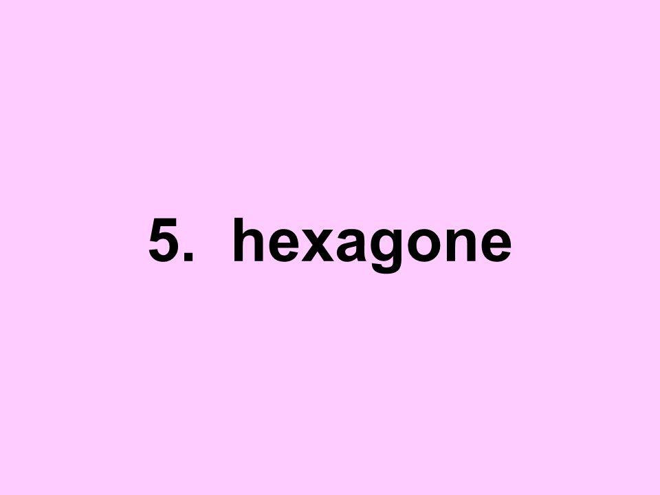 5. hexagone