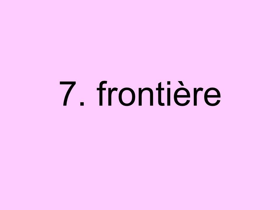 7. frontière