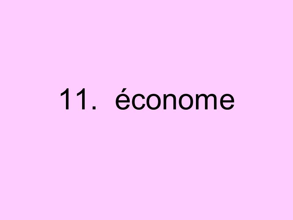 11. économe