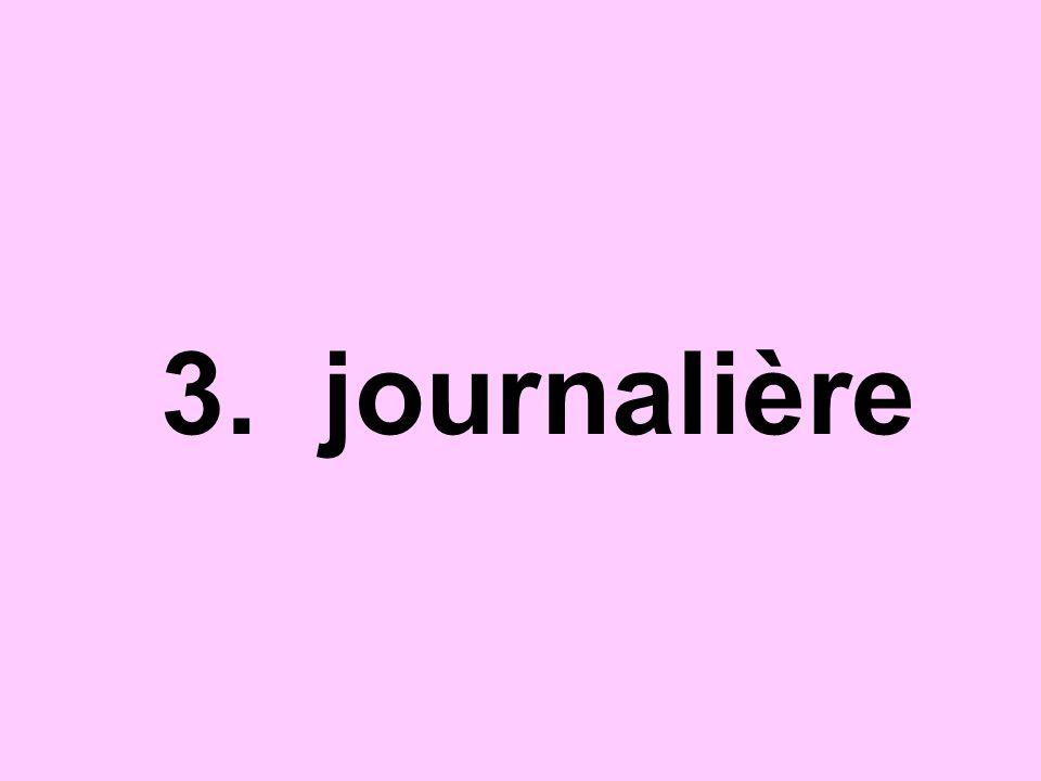 3. journalière