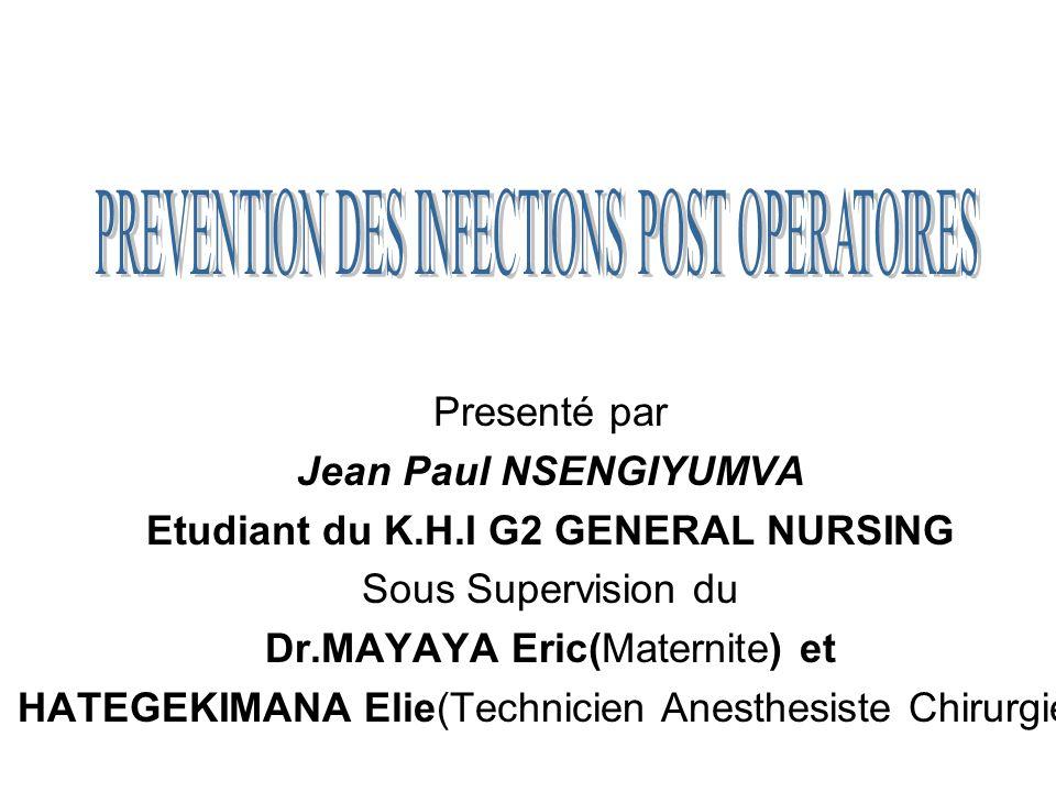 Presenté par Jean Paul NSENGIYUMVA Etudiant du K.H.I G2 GENERAL NURSING Sous Supervision du Dr.MAYAYA Eric(Maternite) et HATEGEKIMANA Elie(Technicien