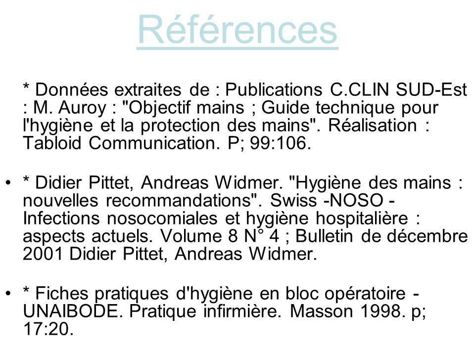 Références * Données extraites de : Publications C.CLIN SUD-Est : M. Auroy :