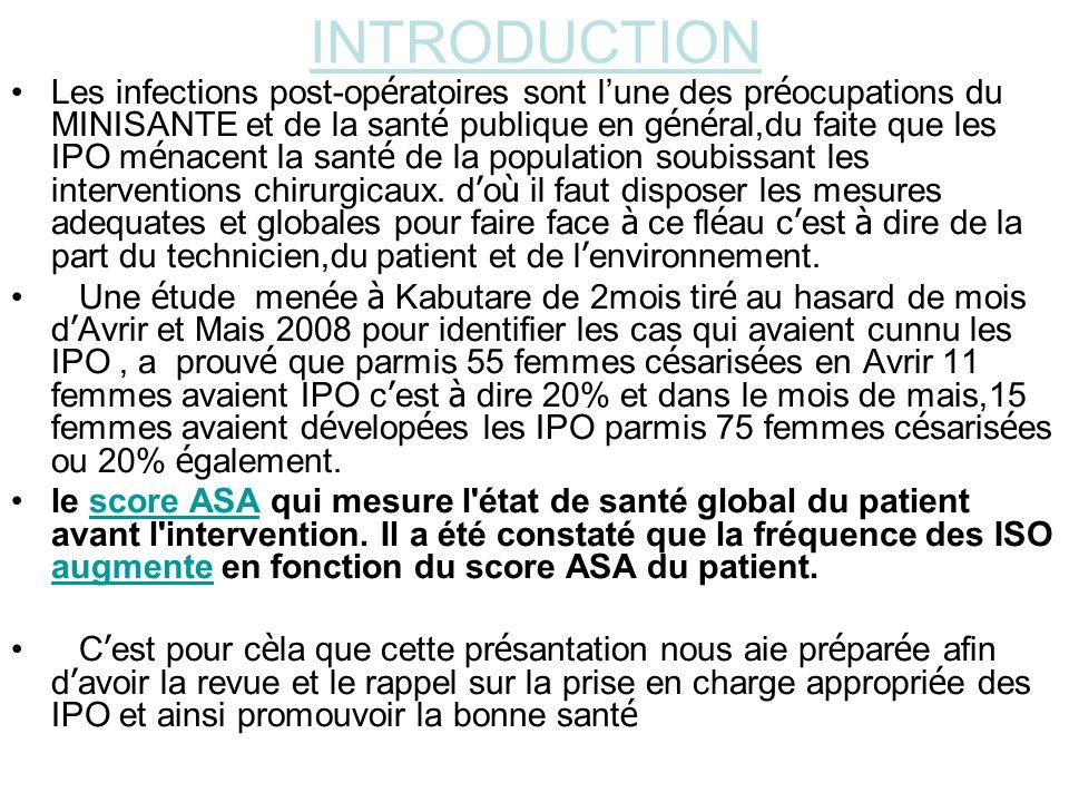 OBJECTIF GLOBAL Connaître les causes, coûts dinfection post-opératoire et contribuer à léradication dinfection post-opératoire en general et spécialement à lHôpital de KABUTARE