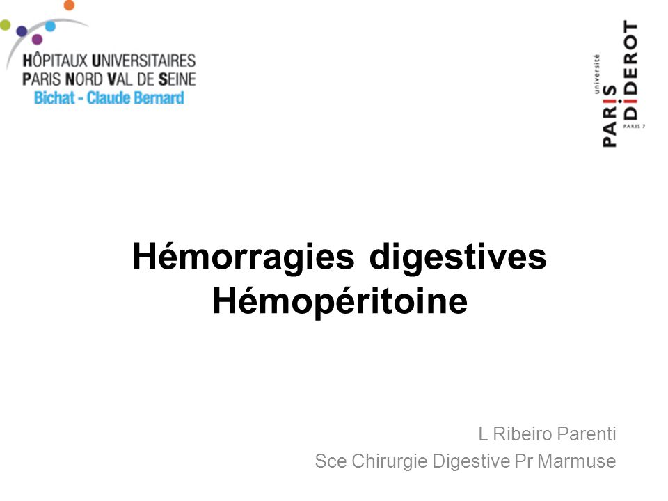 Hémorragies digestives Hémopéritoine L Ribeiro Parenti Sce Chirurgie Digestive Pr Marmuse