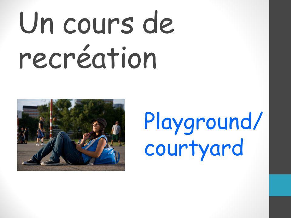 Un cours de recréation Playground/ courtyard