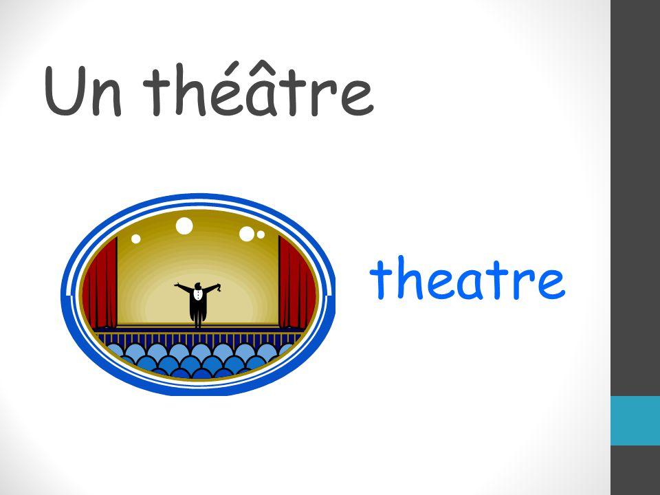 Un théâtre theatre