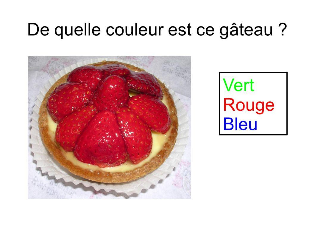 De quelle couleur est ce gâteau ? Vert Rouge Bleu