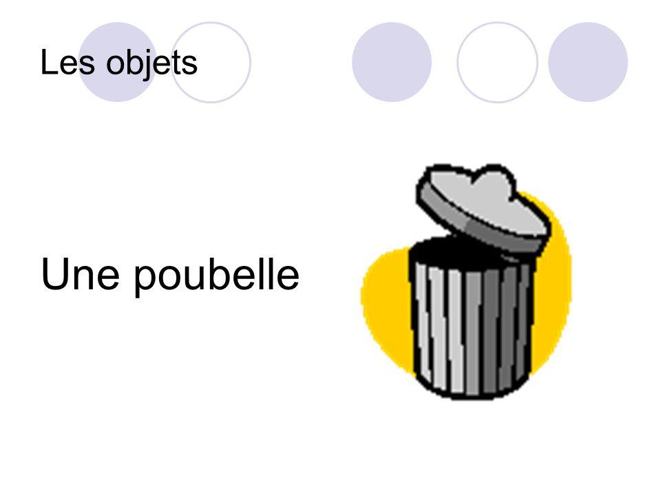 Les objets Une poubelle