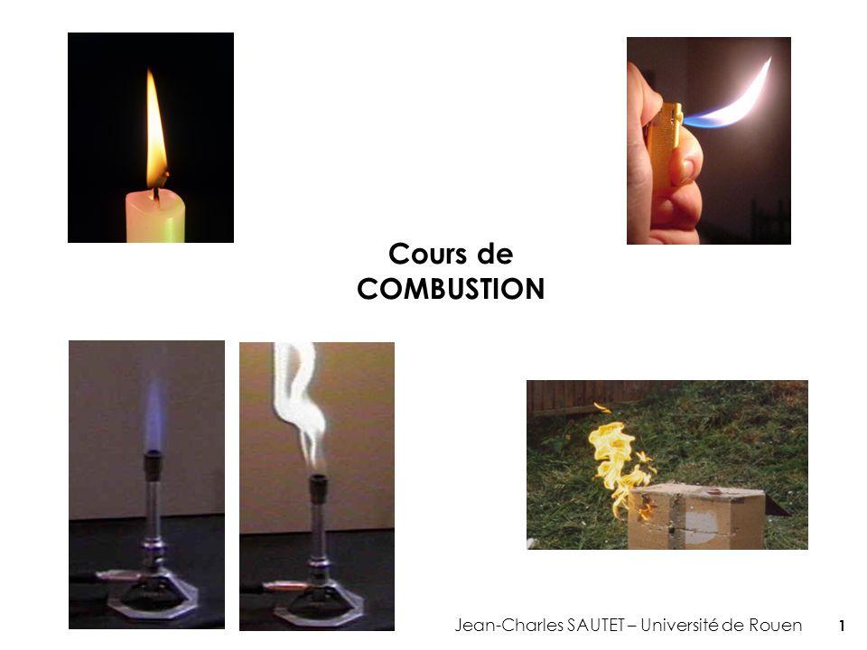 Cours de COMBUSTION Jean-Charles SAUTET – Université de Rouen 1