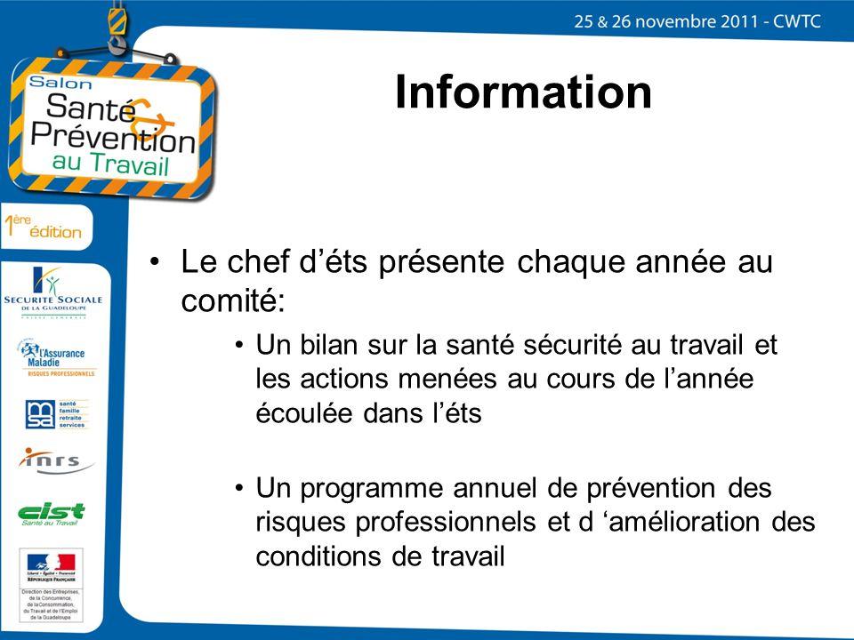 Information Le chef déts présente chaque année au comité: Un bilan sur la santé sécurité au travail et les actions menées au cours de lannée écoulée d