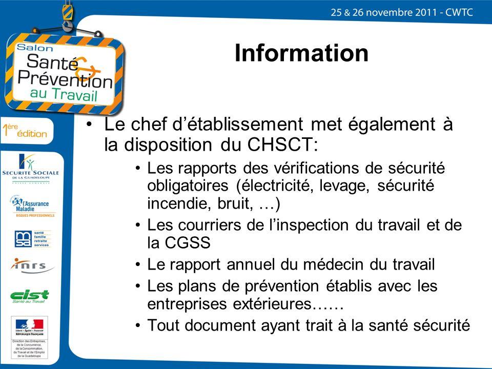 Information Le chef détablissement met également à la disposition du CHSCT: Les rapports des vérifications de sécurité obligatoires (électricité, leva