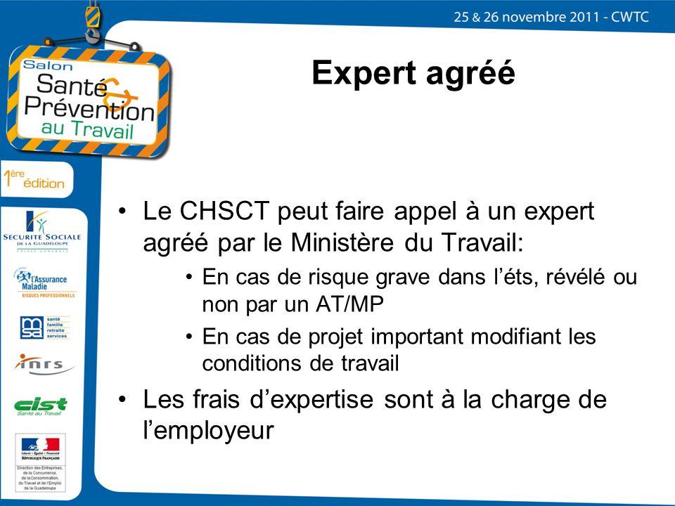 Expert agréé Le CHSCT peut faire appel à un expert agréé par le Ministère du Travail: En cas de risque grave dans léts, révélé ou non par un AT/MP En