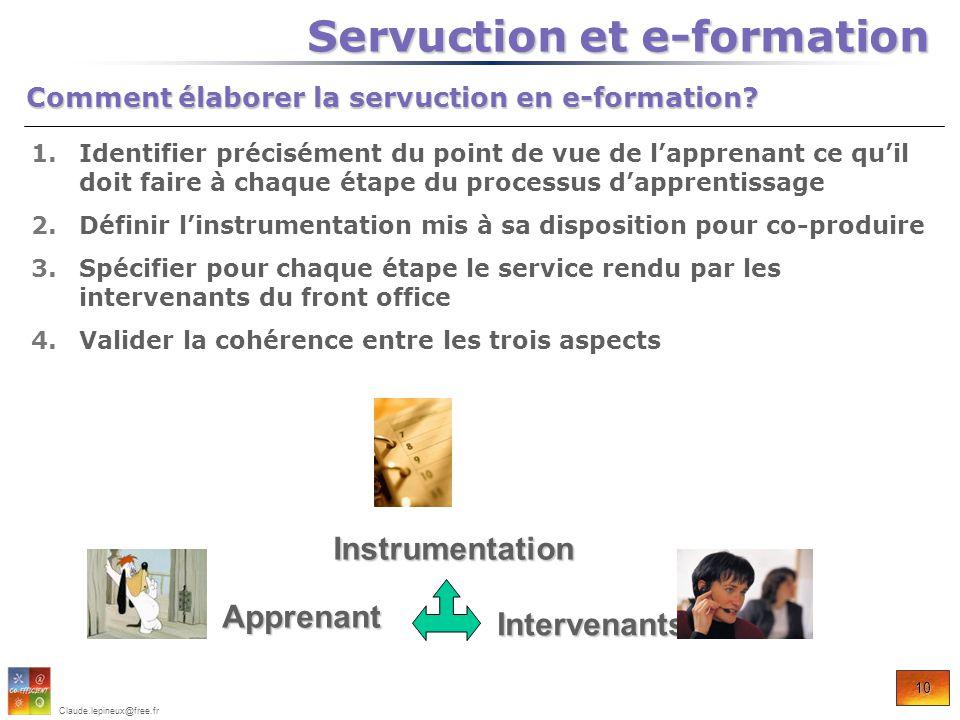 10 Claude.lepineux@free.fr 1.Identifier précisément du point de vue de lapprenant ce quil doit faire à chaque étape du processus dapprentissage 2.Défi